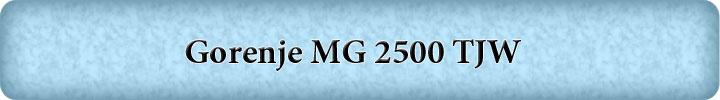 Gorenje-MG-2500-TJW